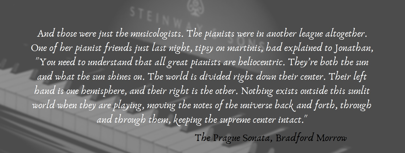 "Quote from ""The Prague Sonata"" by Bradford Morrow"
